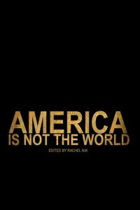 America is not the World - Front Cover